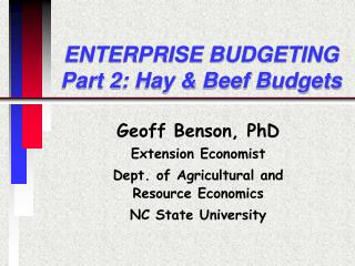 ENTERPRISE BUDGETING   Part 2: Hay & Beef Budgets