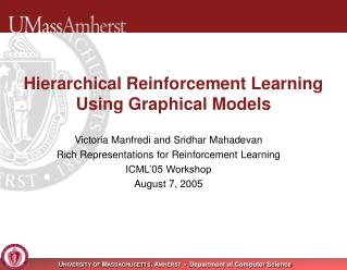 Hierarchical Reinforcement Learning  Using Graphical Models