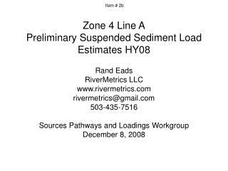 Zone 4 Line A Preliminary Suspended Sediment Load Estimates HY08