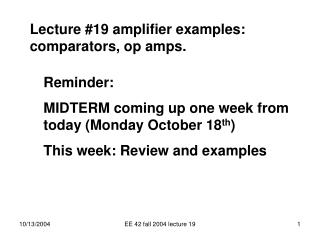 Lecture #19 amplifier examples: comparators, op amps.
