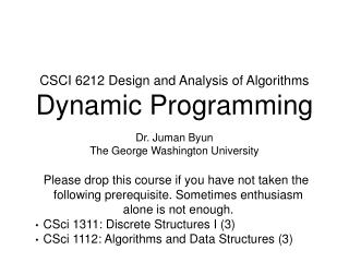 CSCI 6212 Design and Analysis of Algorithms Dynamic Programming