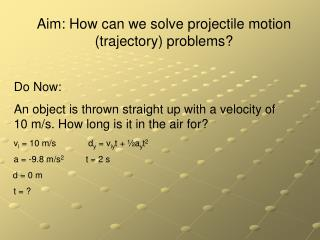 Aim: How can we solve projectile motion (trajectory) problems?