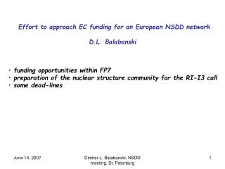 Effort to approach EC funding for an European NSDD network D.L. Balabanski