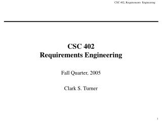 CSC 402 Requirements Engineering
