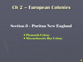 Ch 2 – European Colonies