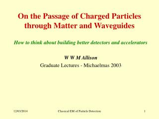On the Passage of Charged Particles through Matter and Waveguides