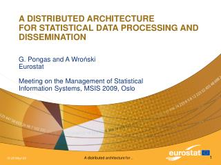 A DISTRIBUTED ARCHITECTURE  FOR STATISTICAL DATA PROCESSING AND DISSEMINATION