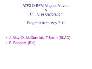 ATF2 Q-BPM Magnet Movers & 1 st   Pulse Calibration Progress from May 7-11