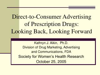 Direct-to-Consumer Advertising of Prescription Drugs: Looking Back, Looking Forward
