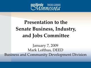 Presentation to the Senate Business, Industry,  and Jobs Committee