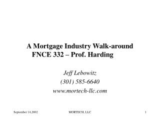 A Mortgage Industry Walk-around FNCE 332 – Prof. Harding