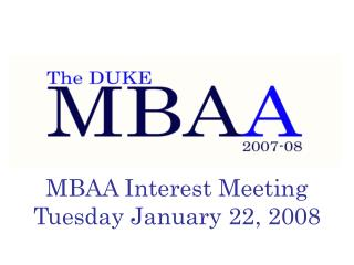 MBAA Interest Meeting Tuesday January 22, 2008