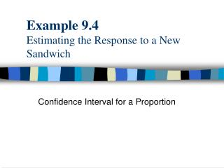 Example 9.4 Estimating the Response to a New Sandwich