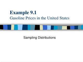 Example 9.1 Gasoline Prices in the United States