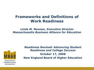 Readiness Revised: Advancing Student Readiness and College Success October 17, 2008