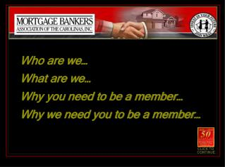 Who are we… What are we… Why you need to be a member… Why we need you to be a member…