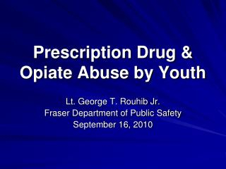 Prescription Drug & Opiate Abuse by Youth