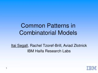 Common Patterns in Combinatorial Models