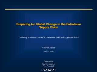 Preparing for Global Change in the Petroleum Supply Chain