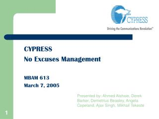 CYPRESS No Excuses Management MBAM 613 March 7, 2005