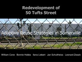 Redevelopment of 50 Tufts Street  Adaptive Reuse Strategies in Somerville