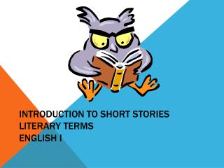 Introduction to Short Stories Literary Terms English I