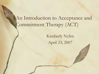 An Introduction to Acceptance and Commitment Therapy (ACT)