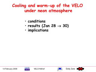 Cooling and warm-up of the VELO  under neon atmosphere