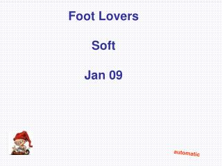 Foot Lovers  Soft Jan 09