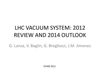 LHC VACUUM SYSTEM: 2012 REVIEW AND 2014 OUTLOOK