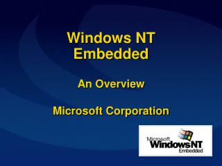 Windows NT  Embedded  An Overview Microsoft Corporation