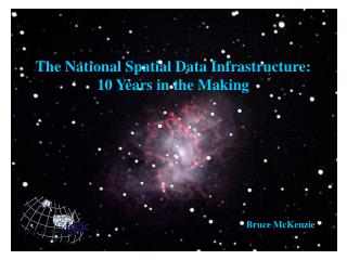 The National Spatial Data Infrastructure: 10 Years in the Making