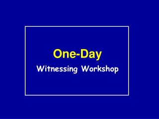 One-Day Witnessing Workshop