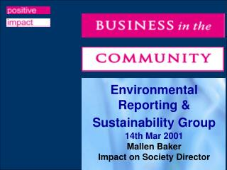 Environmental Reporting & Sustainability Group  14th Mar 2001 Mallen Baker