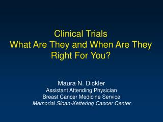 Clinical Trials What Are They and When Are They Right For You?