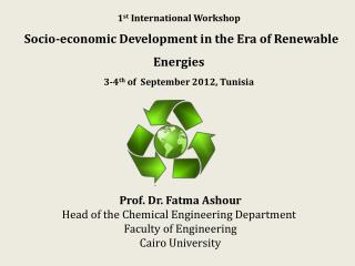 Prof. Dr. Fatma Ashour Head of the Chemical Engineering Department  Faculty of Engineering