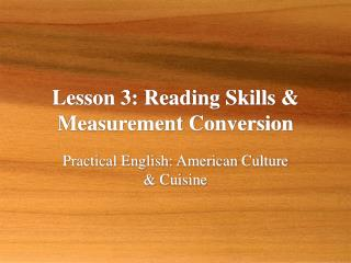 Lesson 3: Reading Skills & Measurement Conversion