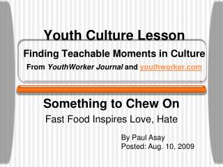 Youth Culture Lesson Finding Teachable Moments in Culture From  YouthWorker Journal  and  youthworker