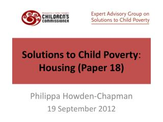 Solutions to Child Poverty : Housing (Paper 18)