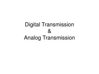 Digital Transmission & Analog Transmission