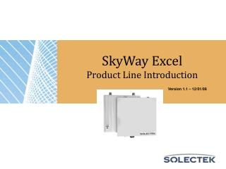 SkyWay Excel  Product Line Introduction Version 1.1 – 12/01/08