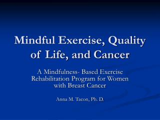 Mindful Exercise, Quality of Life, and Cancer