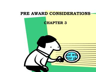 PRE AWARD CONSIDERATIONS CHAPTER 3