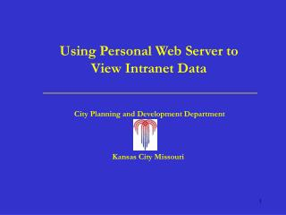 Using Personal Web Server to View Intranet Data