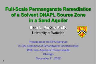 Full-Scale Permanganate Remediation of a Solvent DNAPL Source Zone in a Sand Aquifer