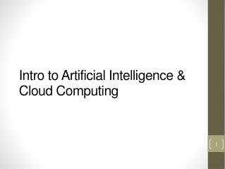 Intro to Artificial Intelligence & Cloud Computing