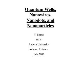 Quantum Wells, Nanowires, Nanodots, and Nanoparticles