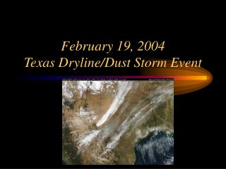 February 19, 2004  Texas Dryline/Dust Storm Event