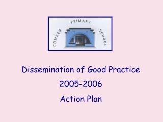 Dissemination of Good Practice 2005-2006 Action Plan