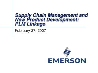 Supply Chain Management and New Product Development:  PLM Linkage